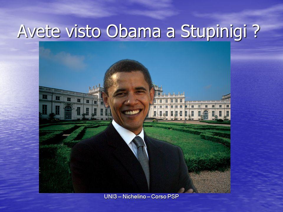 UNI3 – Nichelino – Corso PSP Avete visto Obama a Stupinigi ?