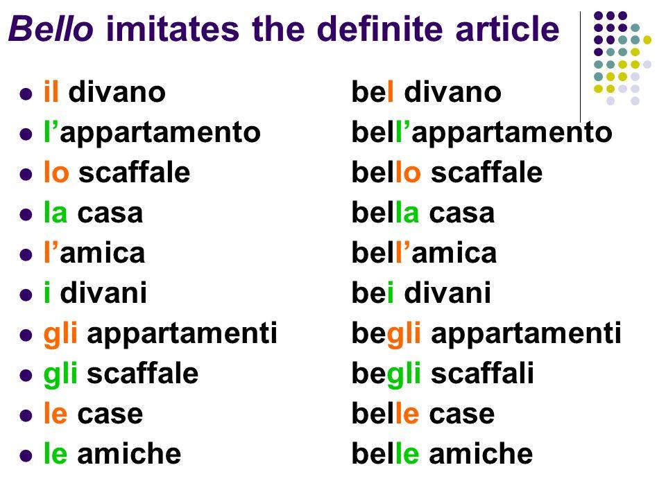 Buono imitates the indefinite article for singular forms.