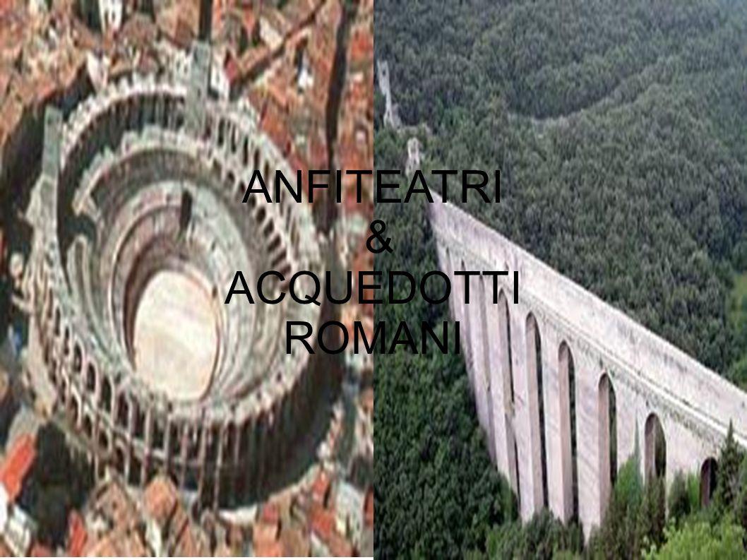 ANFITEATRO ROMANO L anfiteatro è un edificio di forma ellittica usato per spettacoli pubblici, nell antichità veniva usato per gli scontri tra gladiatori, animali feroci o uomini contro belve.