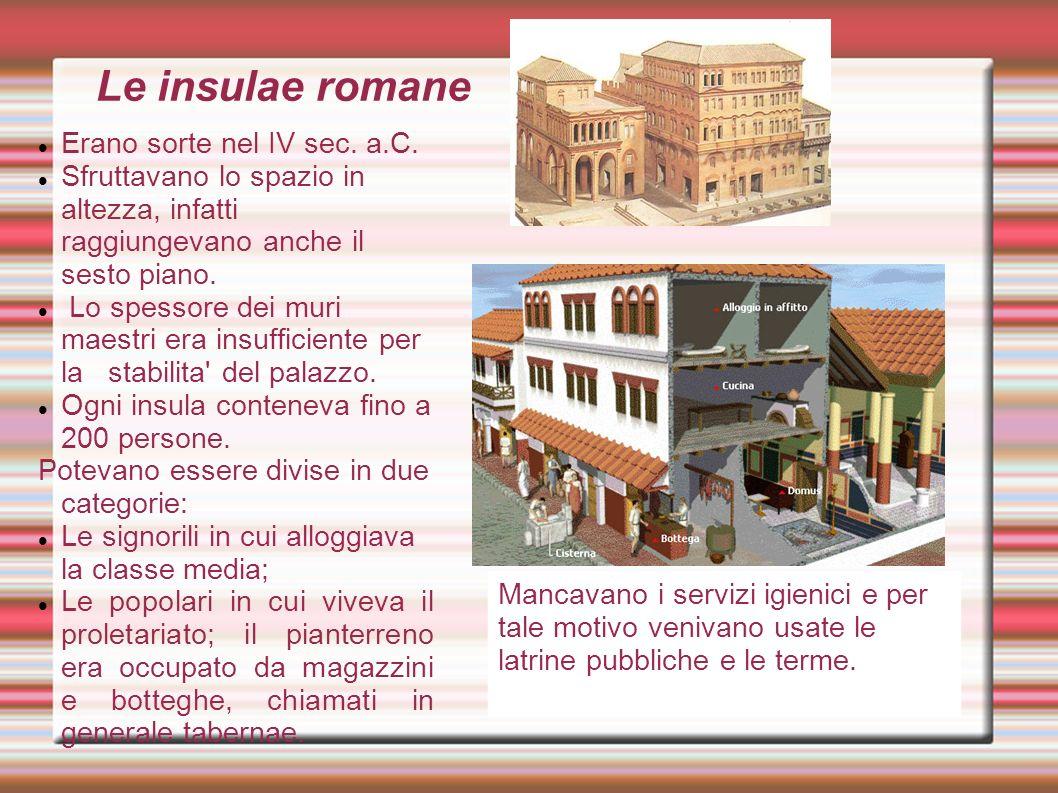 La villa romana Raggruppava intorno allabitazione del proprietario le lavorazioni artigianali e gli spazi per la conservazione e la lavorazione dei prodotti agricoli.