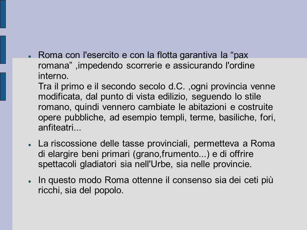 Lo sviluppo delle province non avvenne in modo uniforme, ma col passare degli anni, quando le province diventarono importanti quanto Roma e la supremazia dell Italia si affievolì.