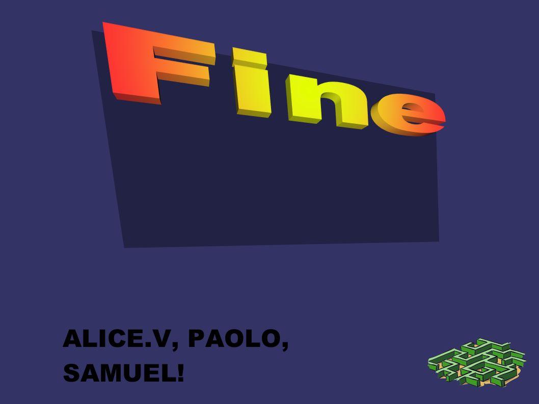 ALICE.V, PAOLO, SAMUEL!