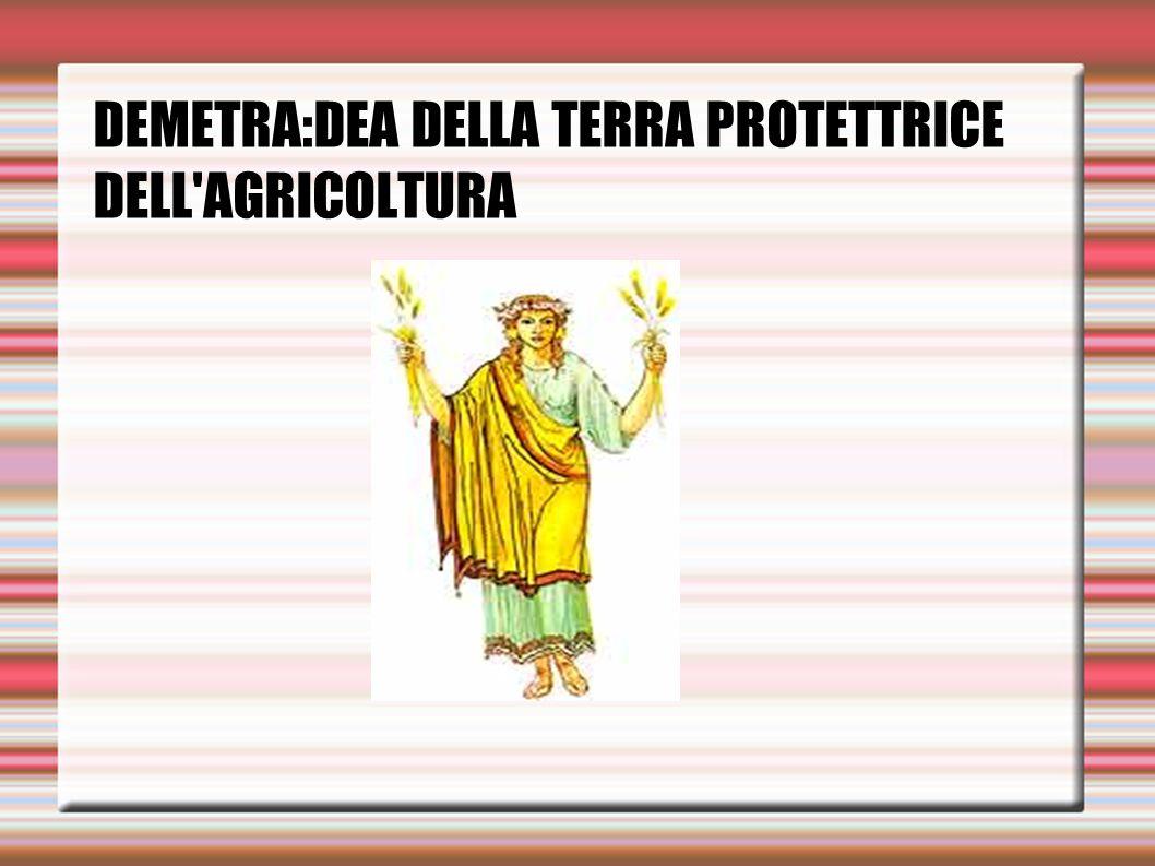 DEMETRA:DEA DELLA TERRA PROTETTRICE DELL'AGRICOLTURA