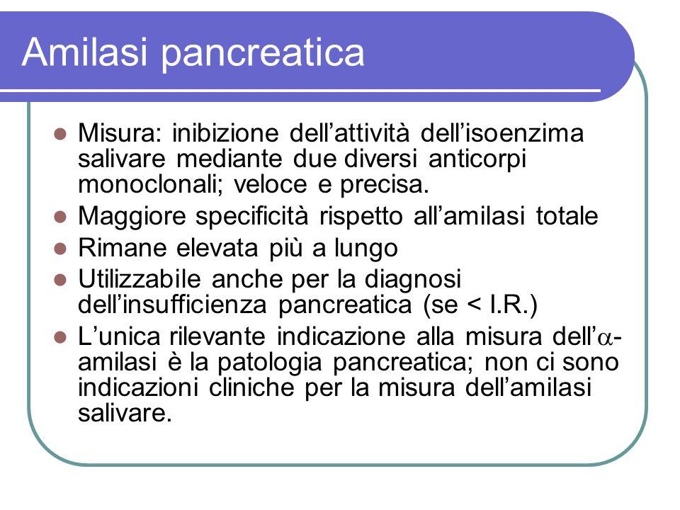 Amilasi pancreatica Misura: inibizione dellattività dellisoenzima salivare mediante due diversi anticorpi monoclonali; veloce e precisa.