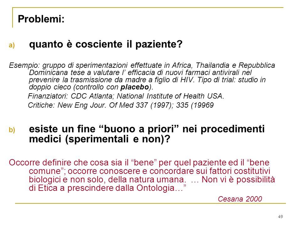 49 Problemi: a) quanto è cosciente il paziente.