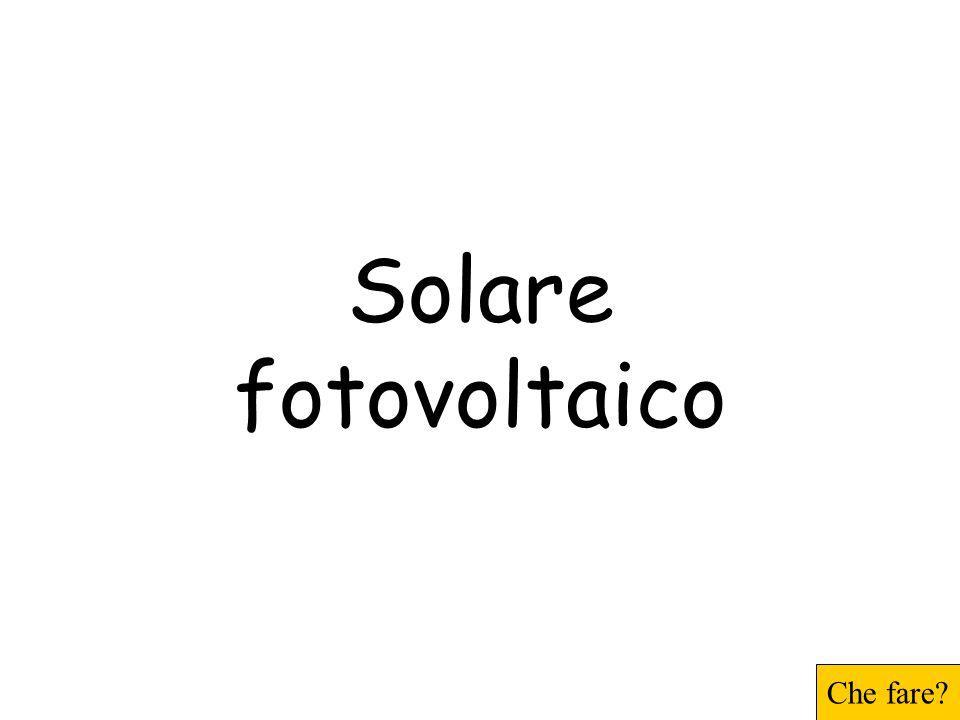 Solare fotovoltaico Che fare?