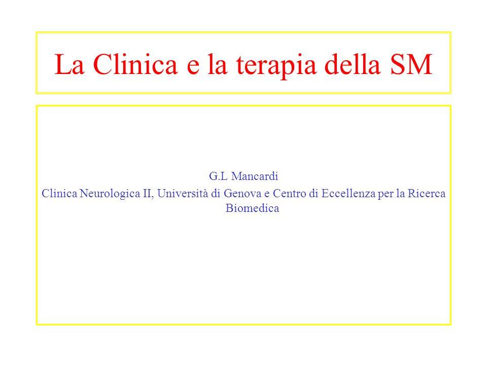 La Clinica e la terapia della SM G.L Mancardi Clinica Neurologica II, Università di Genova e Centro di Eccellenza per la Ricerca Biomedica