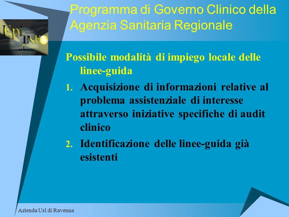 Azienda Usl di Ravenna Programma di Governo Clinico della Agenzia Sanitaria Regionale Possibile modalità di impiego locale delle linee-guida 1. Acquis