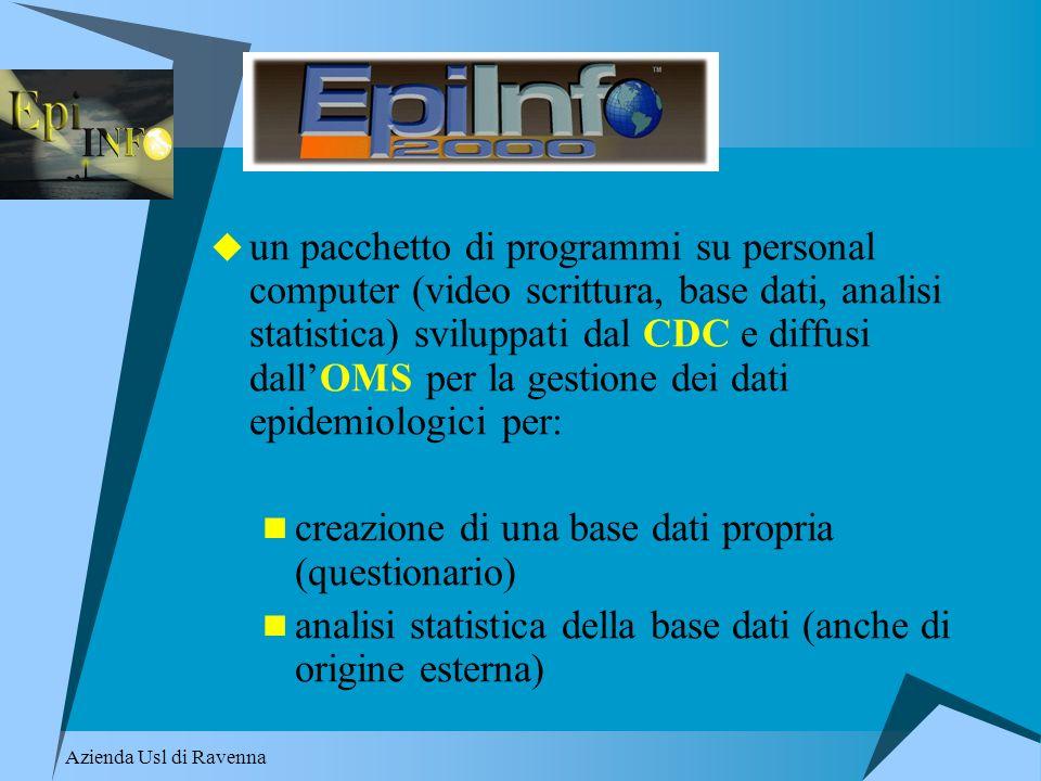 Azienda Usl di Ravenna un pacchetto di programmi su personal computer (video scrittura, base dati, analisi statistica) sviluppati dal CDC e diffusi da