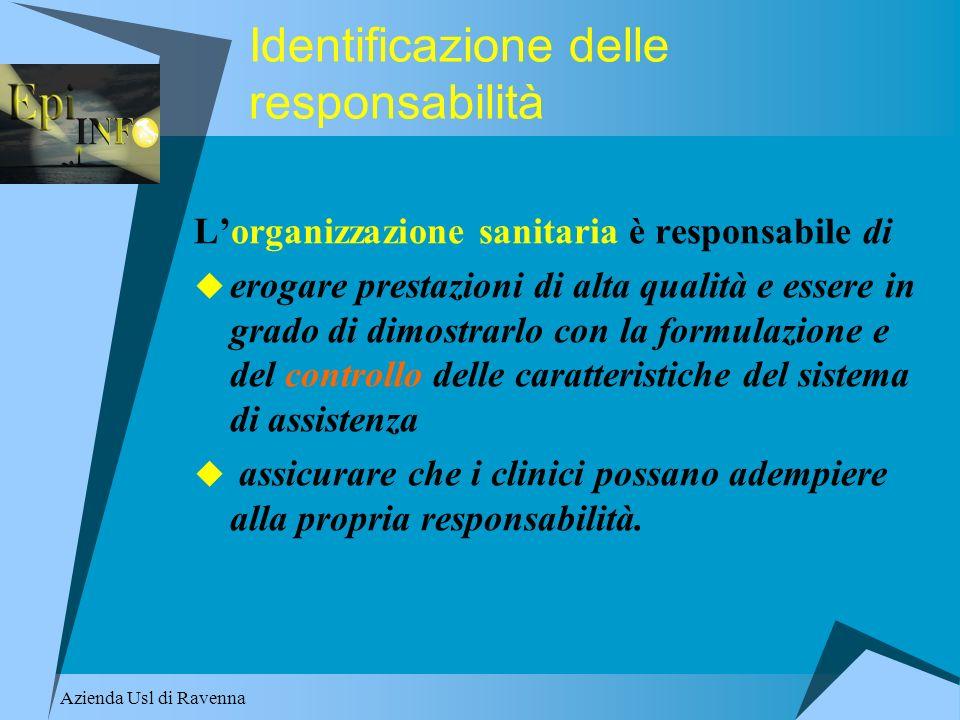 Azienda Usl di Ravenna Lorganizzazione sanitaria è responsabile di erogare prestazioni di alta qualità e essere in grado di dimostrarlo con la formula