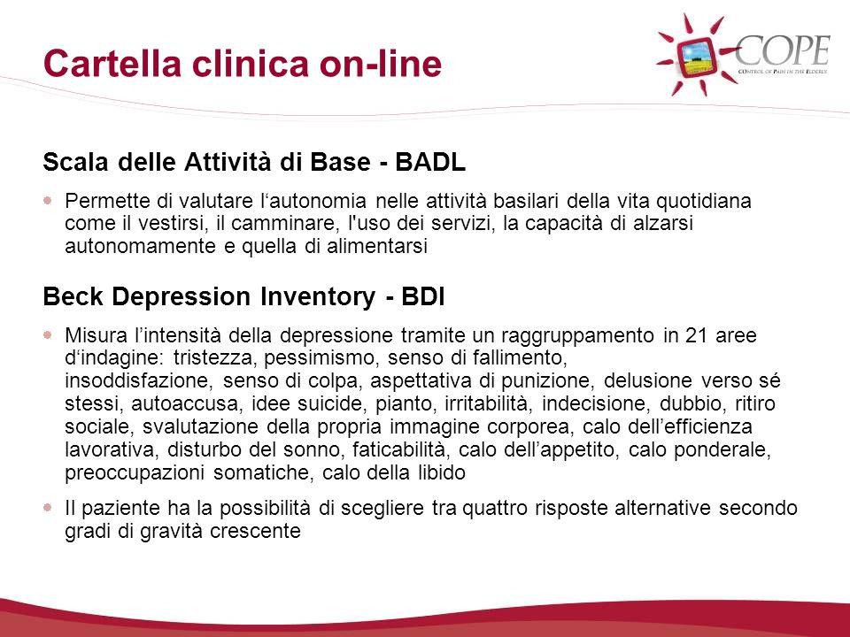 Cartella clinica on-line Scala delle Attività di Base - BADL Permette di valutare lautonomia nelle attività basilari della vita quotidiana come il ves