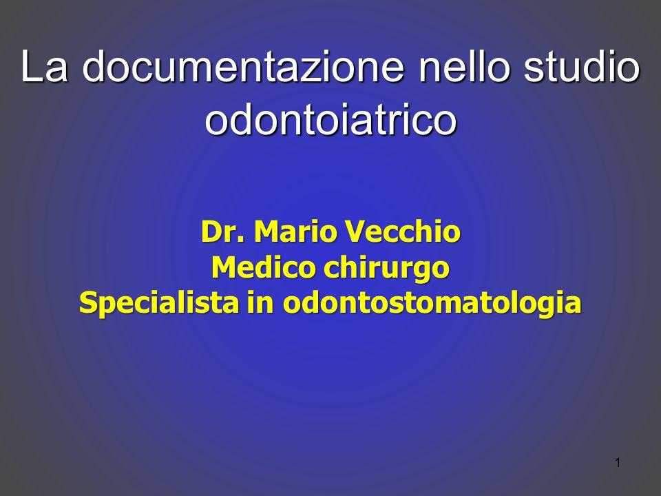 1 La documentazione nello studio odontoiatrico Dr.