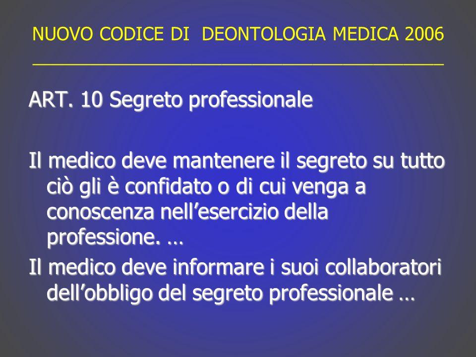 NUOVO CODICE DI DEONTOLOGIA MEDICA 2006 _________________________________________ ART.