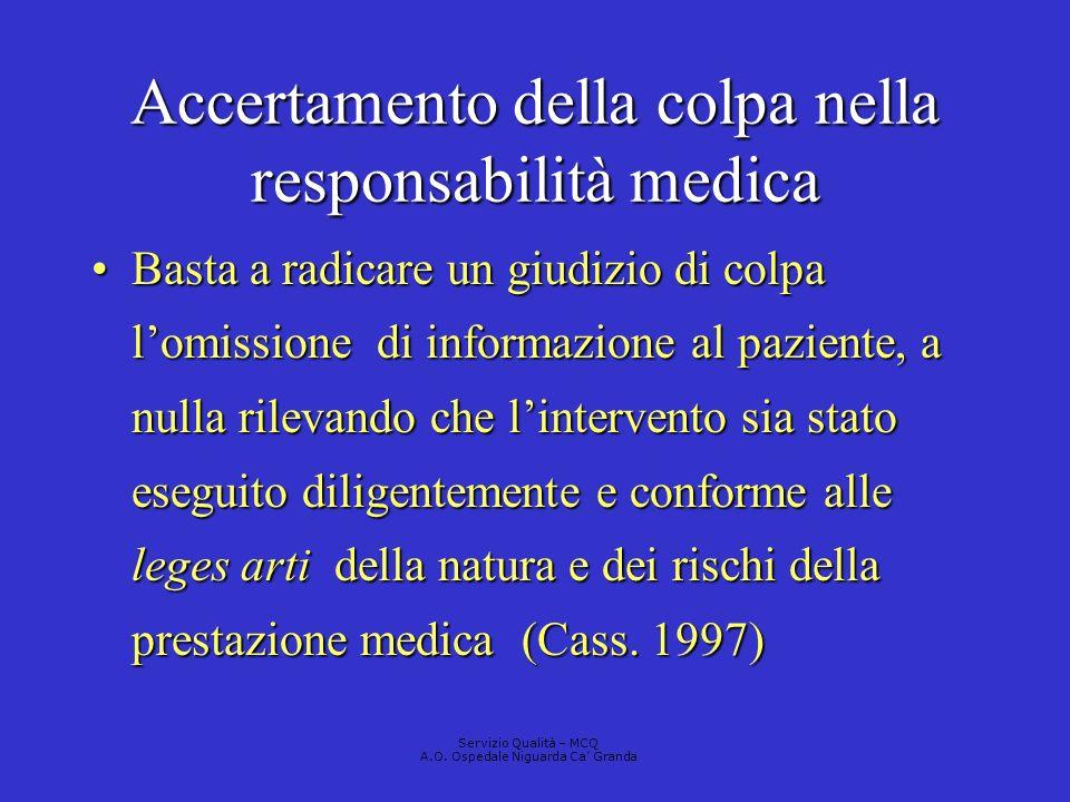 Accertamento della colpa nella responsabilità medica Basta a radicare un giudizio di colpa lomissione di informazione al paziente, a nulla rilevando c