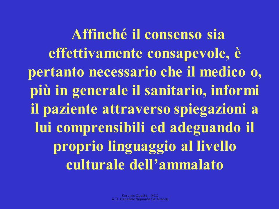 Affinché il consenso sia effettivamente consapevole, è pertanto necessario che il medico o, più in generale il sanitario, informi il paziente attraver