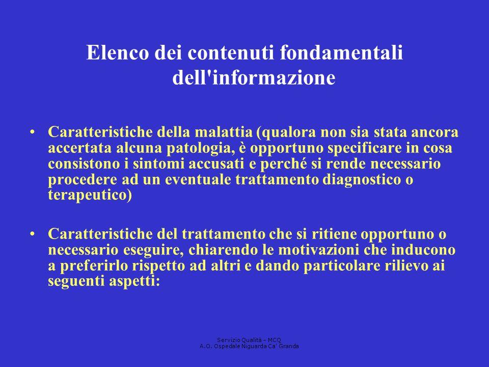 Elenco dei contenuti fondamentali dell'informazione Caratteristiche della malattia (qualora non sia stata ancora accertata alcuna patologia, è opportu