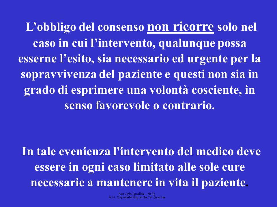 Lobbligo del consenso non ricorre solo nel caso in cui lintervento, qualunque possa esserne lesito, sia necessario ed urgente per la sopravvivenza del
