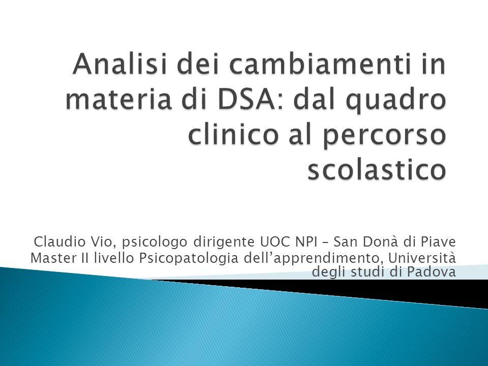 Montecatini 2006: 10 associazioni --- primi accordi di consenso sui DSA; pubblicazione 2007.