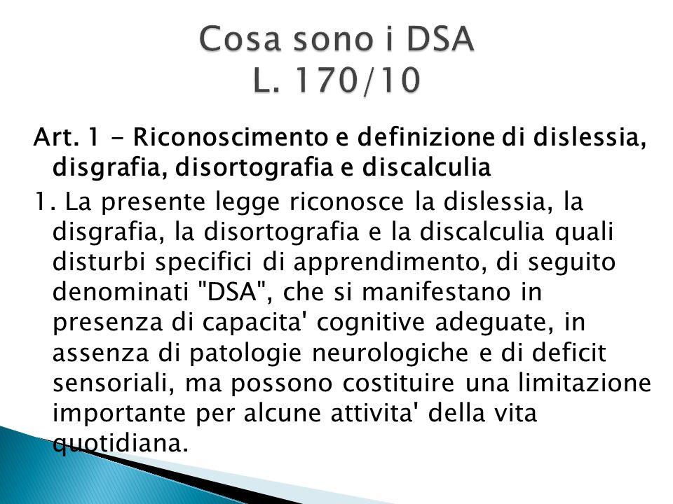 Art.1 - Riconoscimento e definizione di dislessia, disgrafia, disortografia e discalculia 1.