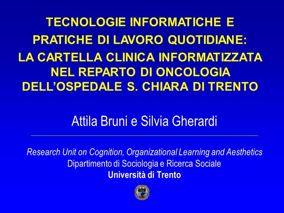 Attila Bruni e Silvia Gherardi Research Unit on Cognition, Organizational Learning and Aesthetics Dipartimento di Sociologia e Ricerca Sociale Univers