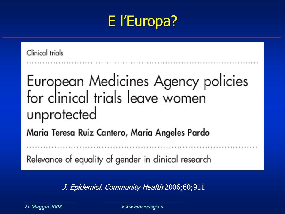 ___________________ 21 Maggio 2008 ______________________________ www.marionegri.it E lEuropa? J. Epidemiol. Community Health 2006;60;911