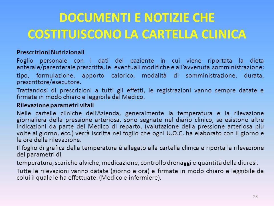 DOCUMENTI E NOTIZIE CHE COSTITUISCONO LA CARTELLA CLINICA Prescrizioni Nutrizionali Foglio personale con i dati del paziente in cui viene riportata la