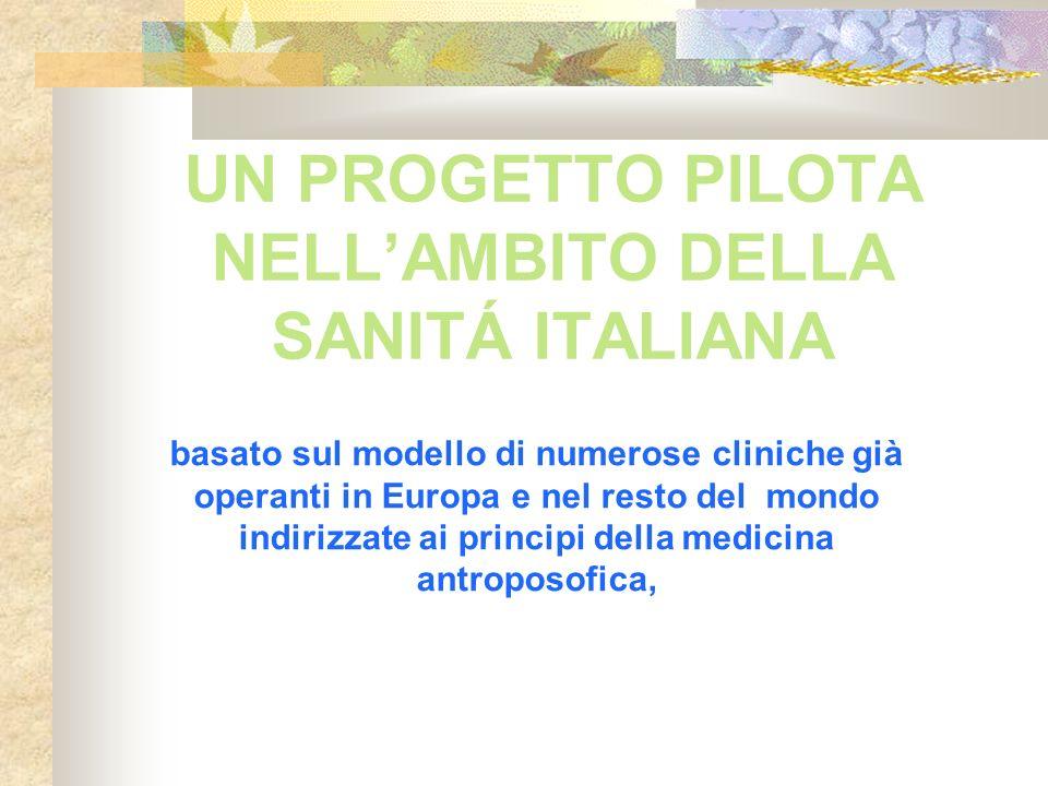 UN PROGETTO PILOTA NELLAMBITO DELLA SANITÁ ITALIANA basato sul modello di numerose cliniche già operanti in Europa e nel resto del mondo indirizzate a