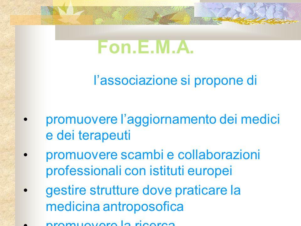 Fon.E.M.A. lassociazione si propone di promuovere laggiornamento dei medici e dei terapeuti promuovere scambi e collaborazioni professionali con istit