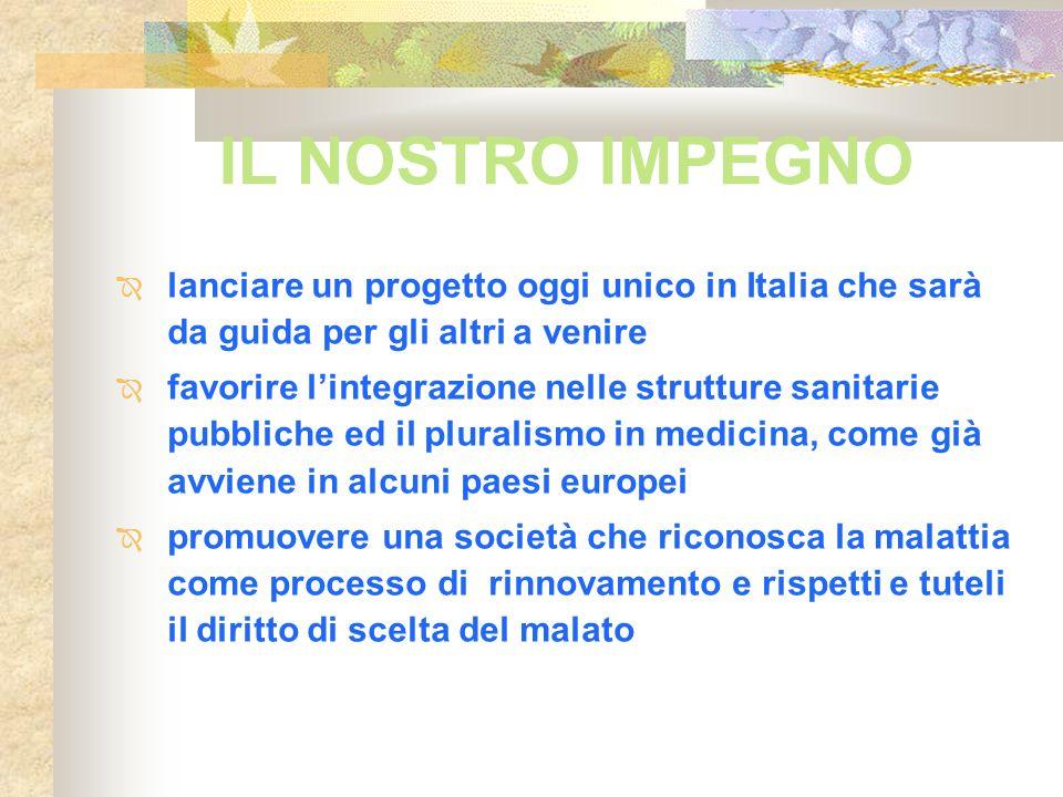 IL NOSTRO IMPEGNO lanciare un progetto oggi unico in Italia che sarà da guida per gli altri a venire favorire lintegrazione nelle strutture sanitarie