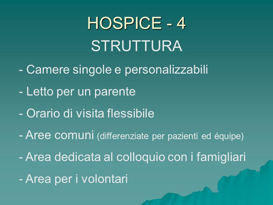 HOSPICE - 4 STRUTTURA - Camere singole e personalizzabili - Letto per un parente - Orario di visita flessibile - Aree comuni (differenziate per pazien
