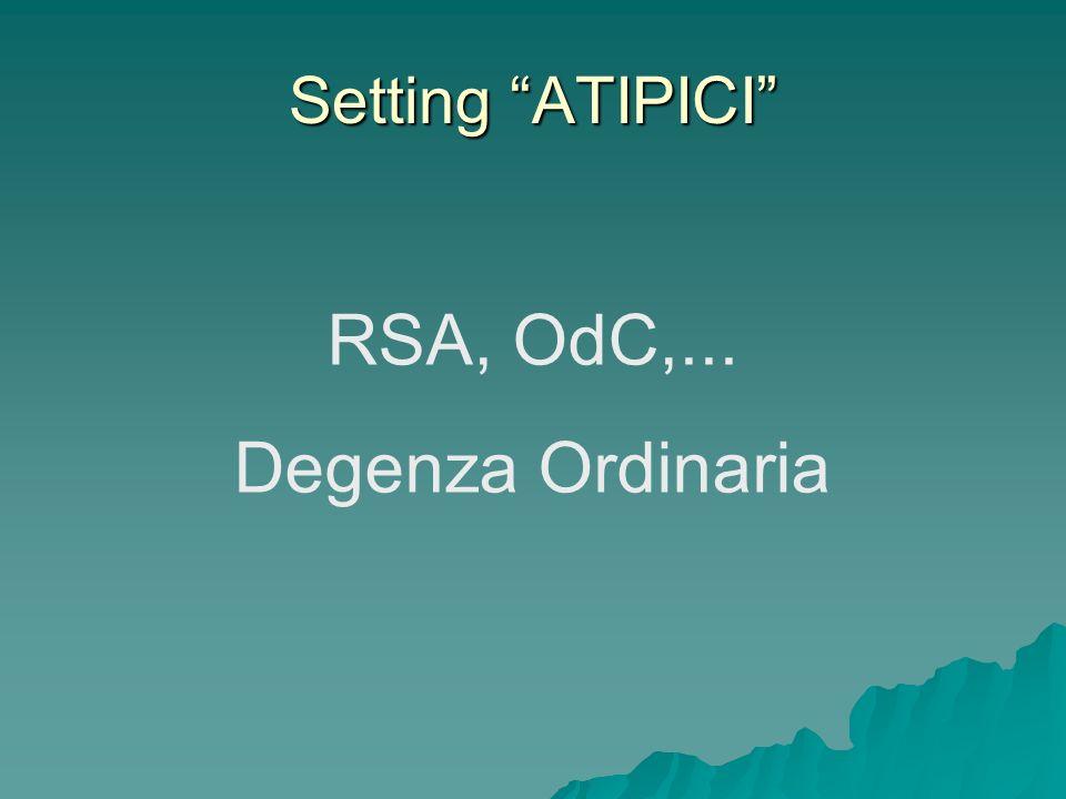 Setting ATIPICI RSA, OdC,... Degenza Ordinaria