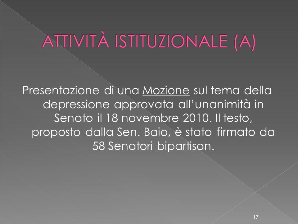 Presentazione di una Mozione sul tema della depressione approvata allunanimità in Senato il 18 novembre 2010. Il testo, proposto dalla Sen. Baio, è st