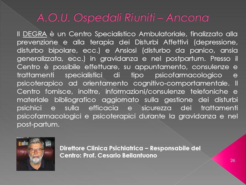 Direttore Clinica Psichiatrica – Responsabile del Centro: Prof. Cesario Bellantuono Il DEGRA è un Centro Specialistico Ambulatoriale, finalizzato alla