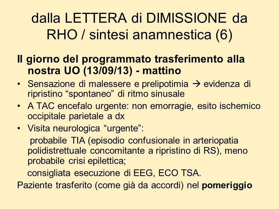 dalla LETTERA di DIMISSIONE da RHO / sintesi anamnestica (6) Il giorno del programmato trasferimento alla nostra UO (13/09/13) - mattino Sensazione di