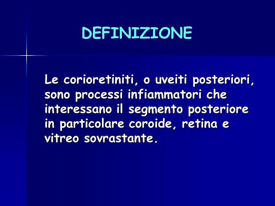 Le corioretiniti, o uveiti posteriori, sono processi infiammatori che interessano il segmento posteriore in particolare coroide, retina e vitreo sovra