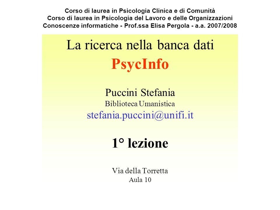 Corso di laurea in Psicologia Clinica e di Comunità Corso di laurea in Psicologia del Lavoro e delle Organizzazioni Conoscenze informatiche - Prof.ssa