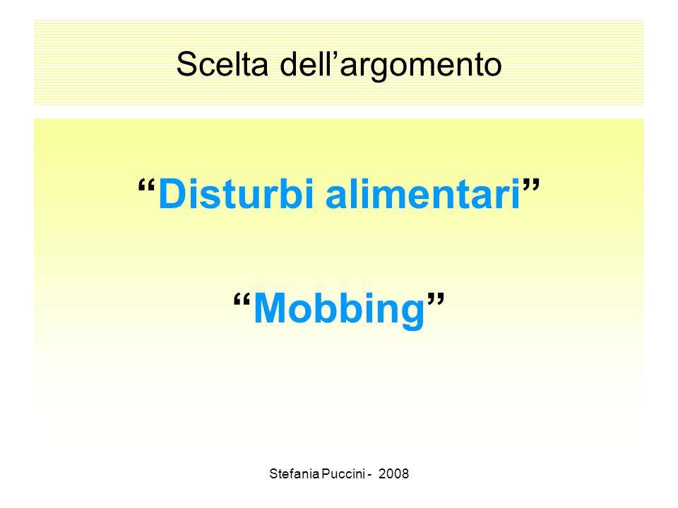 Stefania Puccini - 2008 Scelta dellargomento Disturbi alimentari Mobbing
