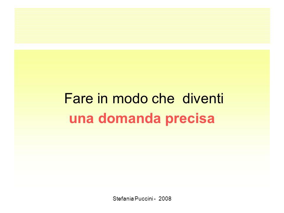 Stefania Puccini - 2008 Fare in modo che diventi una domanda precisa