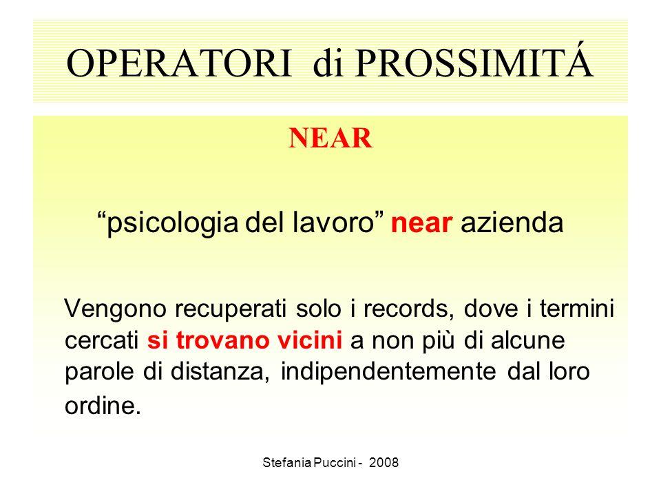 Stefania Puccini - 2008 OPERATORI di PROSSIMITÁ NEAR psicologia del lavoro near azienda Vengono recuperati solo i records, dove i termini cercati si t