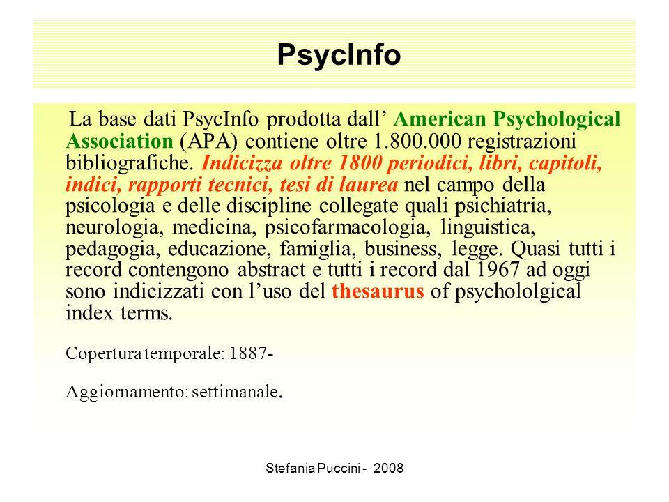 Stefania Puccini - 2008 PsycInfo La base dati PsycInfo prodotta dall American Psychological Association (APA) contiene oltre 1.800.000 registrazioni b