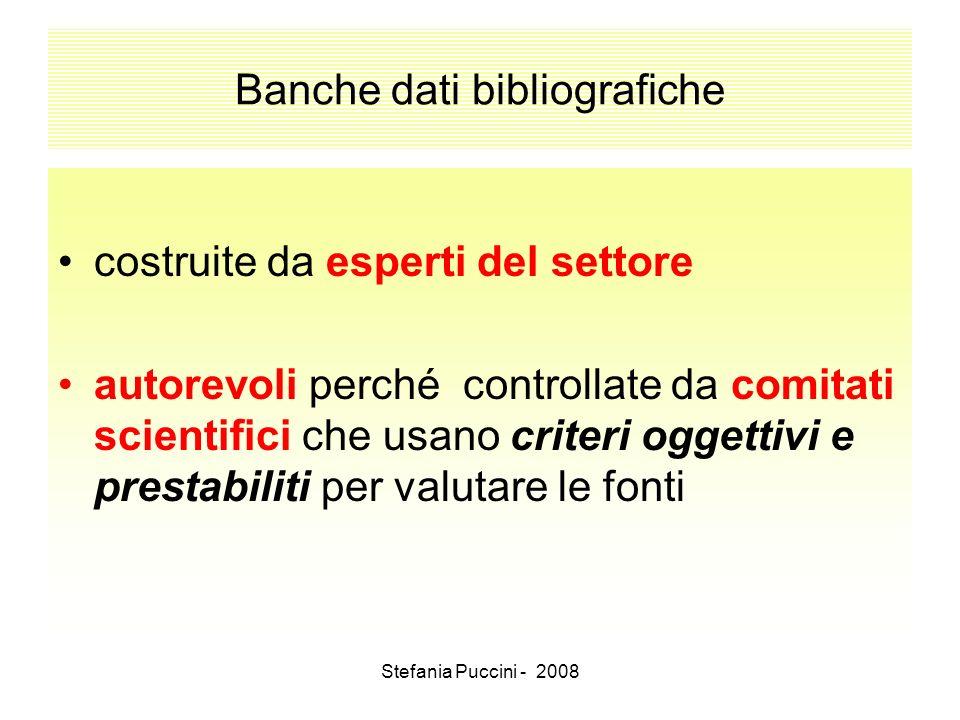 Stefania Puccini - 2008 Banche dati bibliografiche costruite da esperti del settore autorevoli perché controllate da comitati scientifici che usano cr