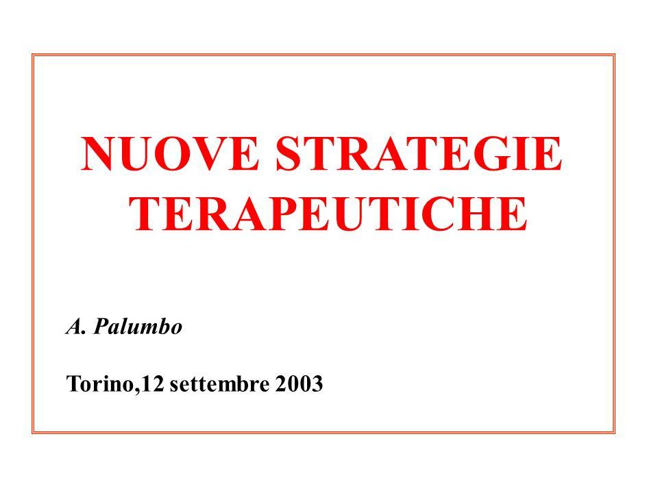 NUOVE STRATEGIE TERAPEUTICHE A. Palumbo Torino,12 settembre 2003