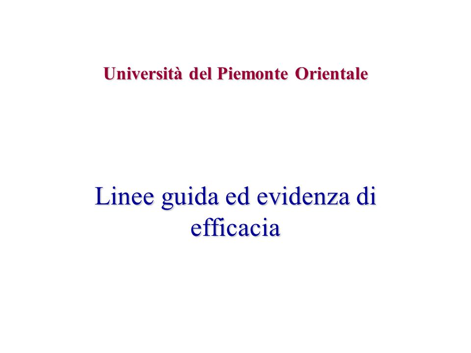 Forza delle raccomandazioni (1) Category of evidence: Ia) from meta-analysis of randomised controlled trials Ib) from at least one randomised controlled trial Iia) from at lease one controlled study without randomisation Iib) from at lease one other type of quasi-experimental study III) from non-experimental descriptive studies, such as comparative studies, correlation studies, and case.control studies IV) from expert committee reports or opinions or clinical experience of respected authorities, or both Shekelle, 1999