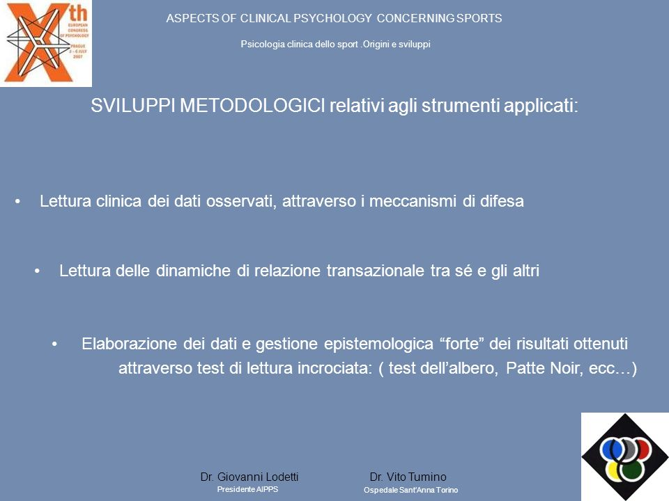 SVILUPPI METODOLOGICI relativi agli strumenti applicati: Lettura clinica dei dati osservati, attraverso i meccanismi di difesa Elaborazione dei dati e