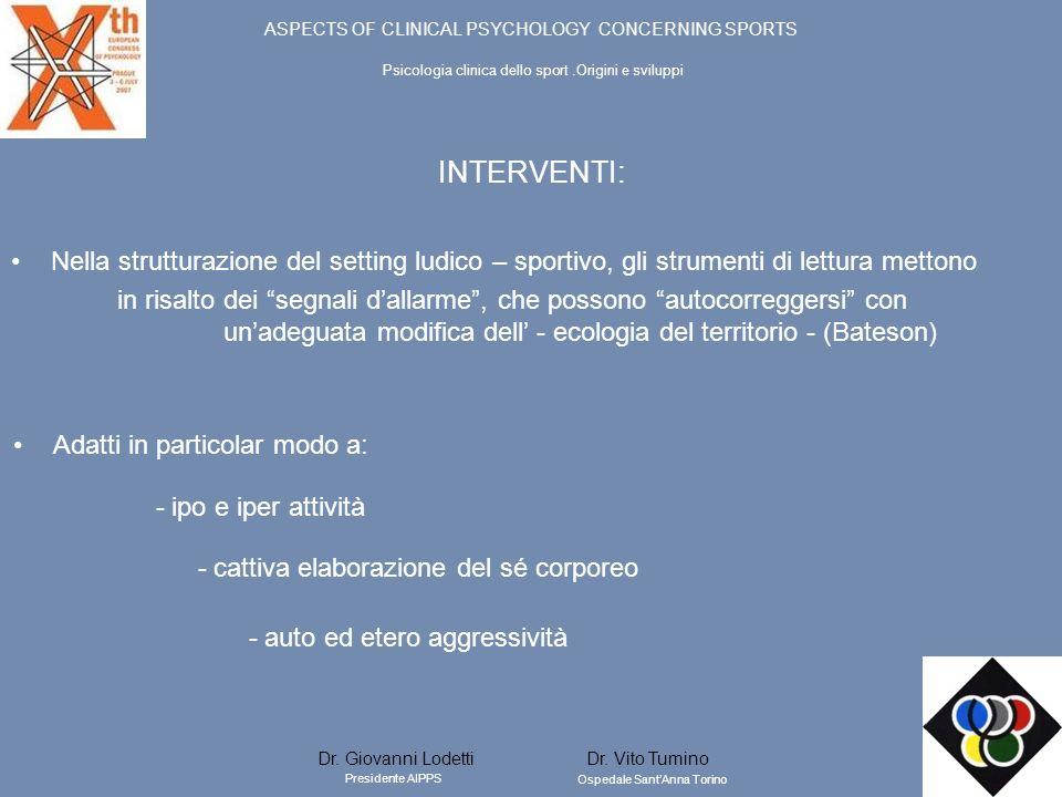 INTERVENTI: Adatti in particolar modo a: Nella strutturazione del setting ludico – sportivo, gli strumenti di lettura mettono in risalto dei segnali d