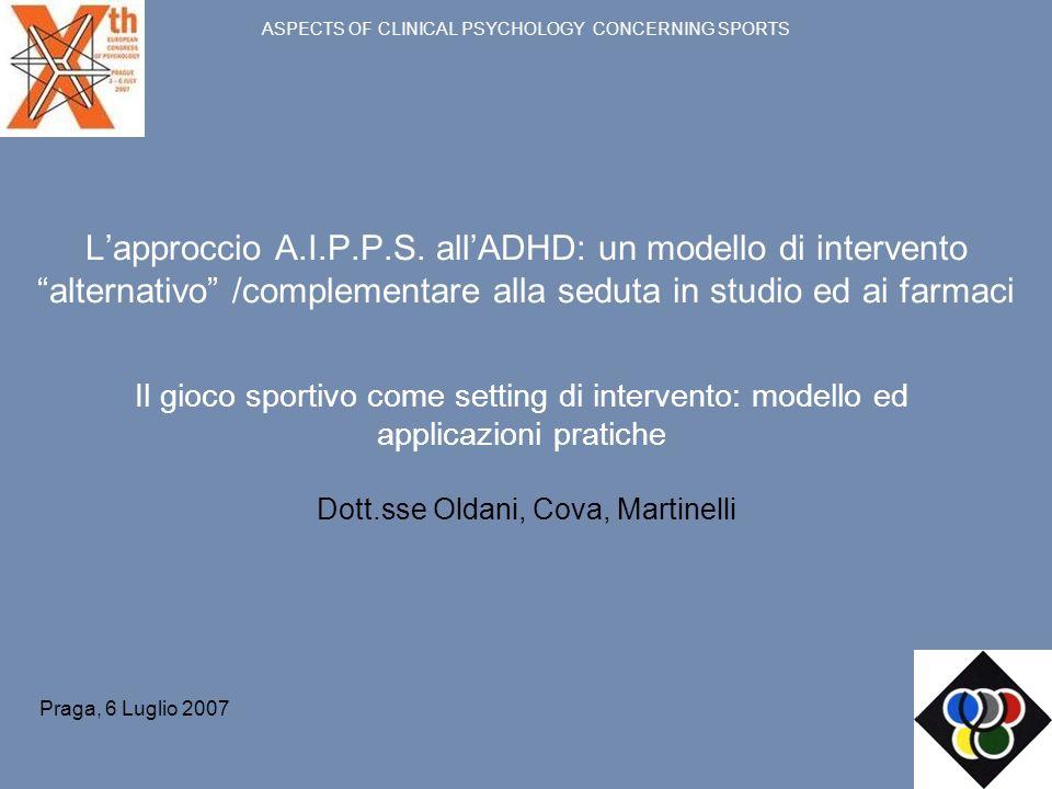 Lapproccio A.I.P.P.S. allADHD: un modello di intervento alternativo /complementare alla seduta in studio ed ai farmaci Il gioco sportivo come setting