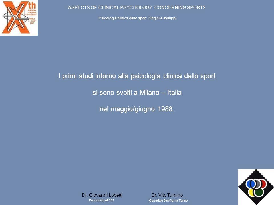 ASPECTS OF CLINICAL PSYCHOLOGY CONCERNING SPORTS Dr. Giovanni Lodetti Presidente AIPPS I primi studi intorno alla psicologia clinica dello sport si so