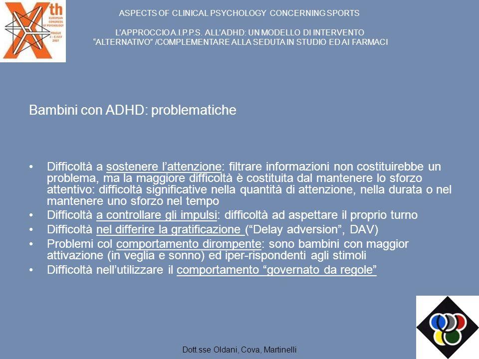 Bambini con ADHD: problematiche Difficoltà a sostenere lattenzione: filtrare informazioni non costituirebbe un problema, ma la maggiore difficoltà è c