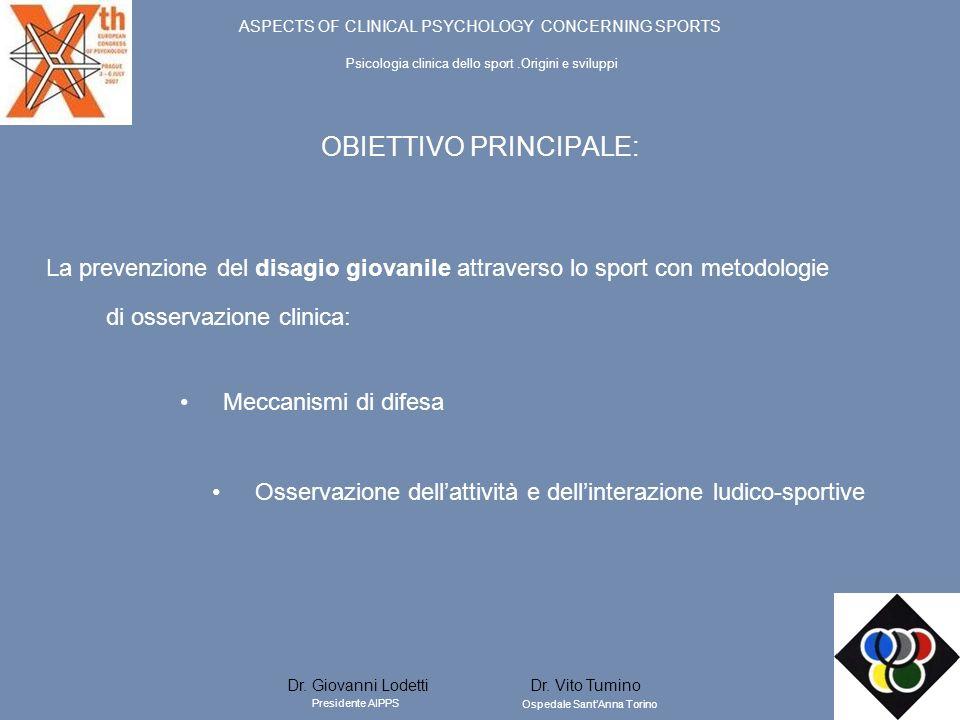 OBIETTIVO PRINCIPALE: La prevenzione del disagio giovanile attraverso lo sport con metodologie di osservazione clinica: Meccanismi di difesa Osservazi