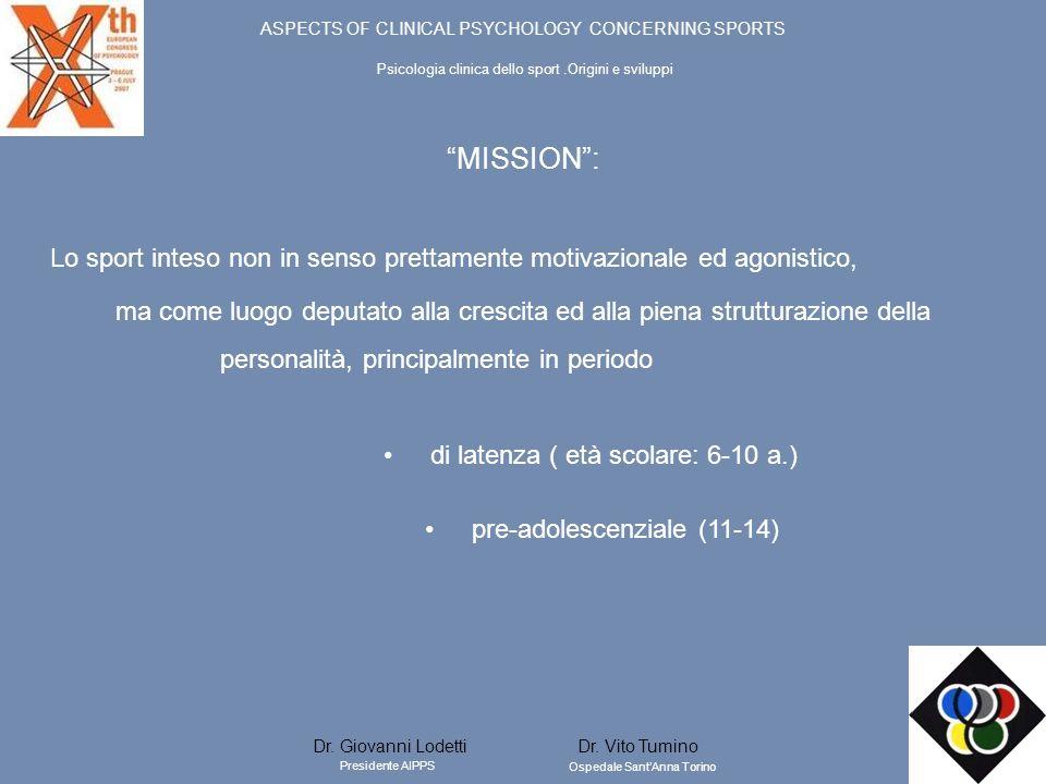 MISSION: Lo sport inteso non in senso prettamente motivazionale ed agonistico, ma come luogo deputato alla crescita ed alla piena strutturazione della